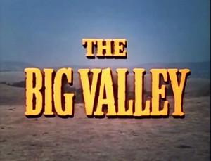Falando em Série: BIG VALLEY (1965)