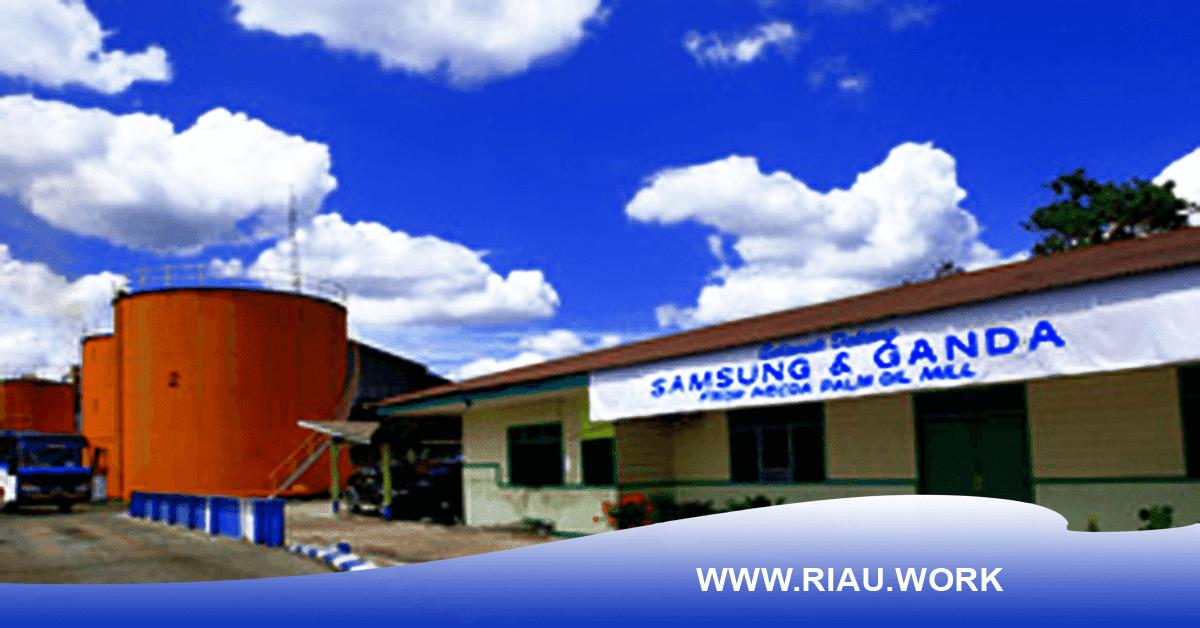 Lowongan PT Samsung and Ganda Group Riau November 2017
