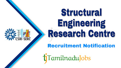 SERC recruitment notification 2019, govt jobs for engineers , govt jobs in tamilnadu, central govt jobs
