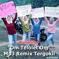 Kumpulan Om Telolet Om DJ Remix Mp3 Paling Gokil