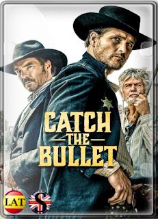 Catch the Bullet (2021) FULL HD 1080P LATINO/INGLES