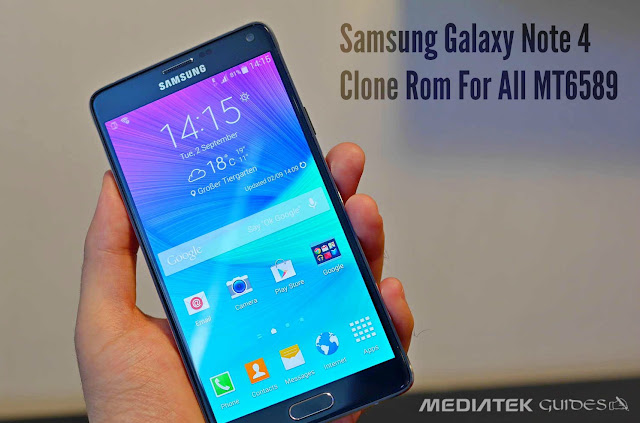 Samsung Galaxy Note 4 (SM-910F) Clone Rom Ported For All MT6589