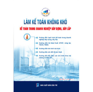 Làm Kế Toán Không Khó - Kế Toán Trong Doanh Nghiệp Xây Dựng, Xây Lắp ebook PDF-EPUB-AWZ3-PRC-MOBI