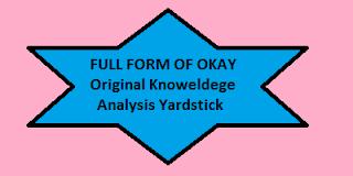 Top 10 Correct (OKAY) Full Forms