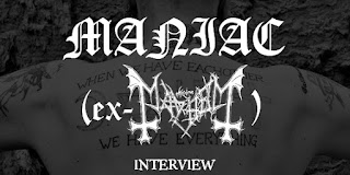 MANIAC (ex-MAYHEM) INTERVIEW