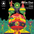 The Fire Note: Moon Duo: Circles
