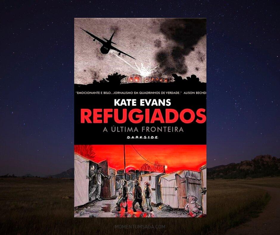 Resenha: Refugiados - A Última Fronteira, de Kate Evans
