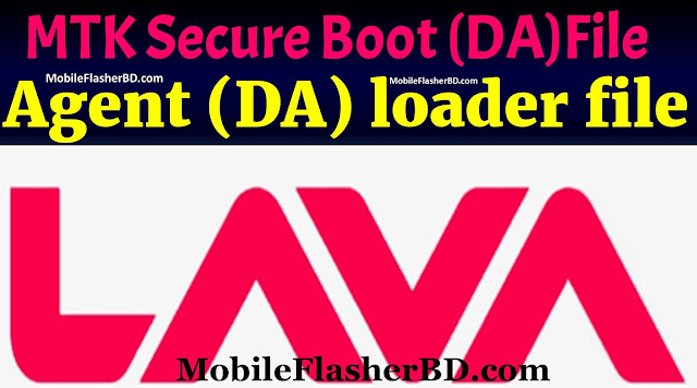 Lava MTK Secure Boot Download Agent (DA) loader files Free For All
