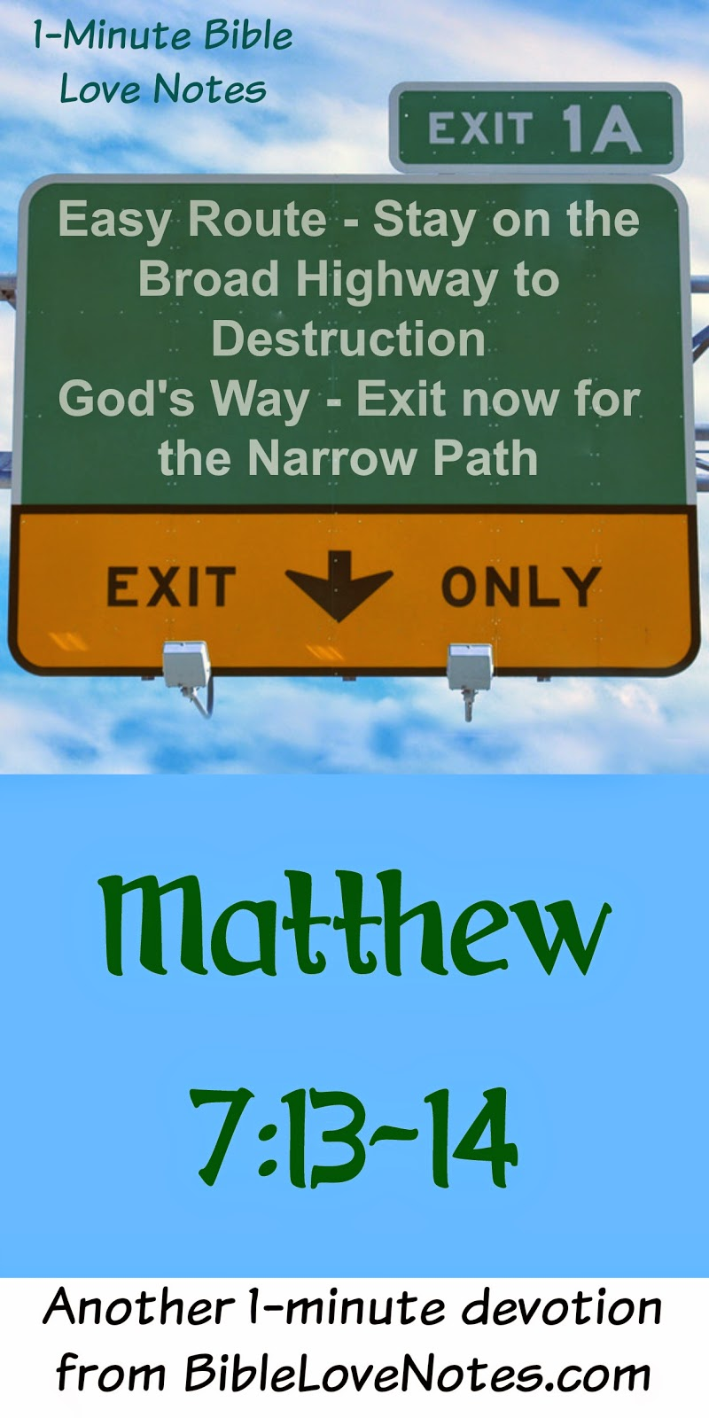 Matthew 7:13-14, stay on the Narrow Path, wide is the path to destruction