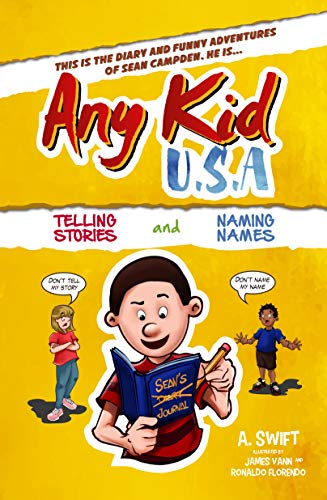 Any Kid USA: Telling Stories and Naming Names by A. Swift