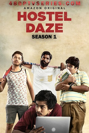 Hostel Daze Season 1 Full Hindi Download 480p 720p All Episodes [AMZN Web Series]