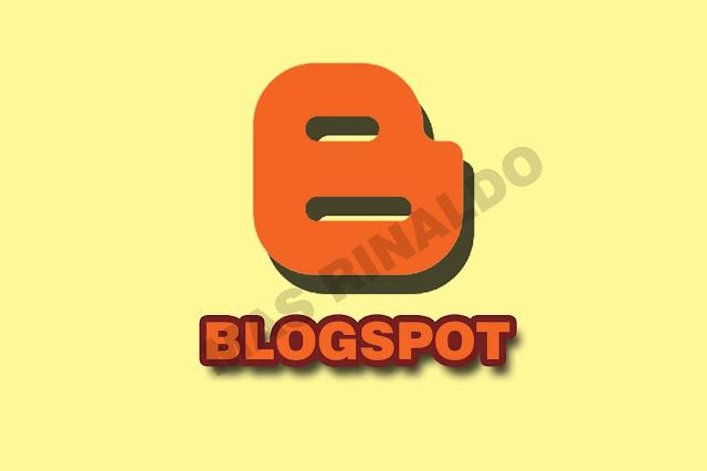 Sekilas Tentang Blogspot Platform Untuk Para Blogger