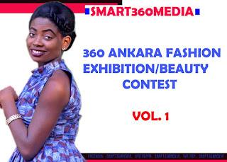 360 Ankara Fashion Exhibition/Beauty Contest