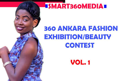 360 ANKARA FASHION EXHIBITION/BEAUTY CONTEST - ALL YOU NEED TO KNOW