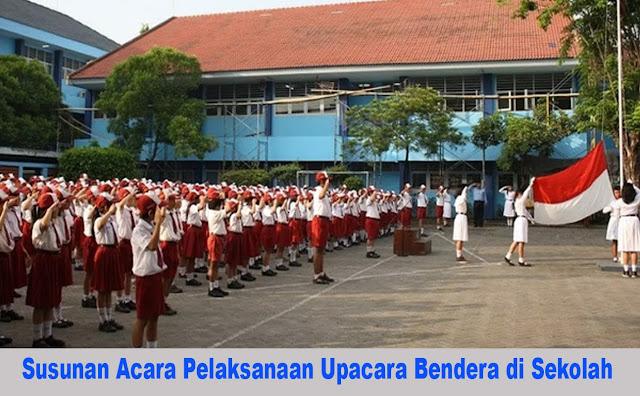 Susunan Acara Pelaksanaan Upacara Bendera di Sekolah Terbaru