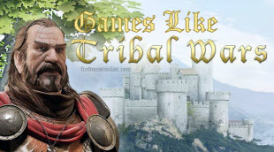 Games Like Tribal Wars,Tribal Wars