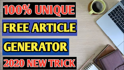 100% Free Unique Article Generator New Trick 2020 | 100% Unique Article Generate Karen |
