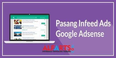 Cara Memasang In-Feed Ads Adsense di Antara Postingan Blog