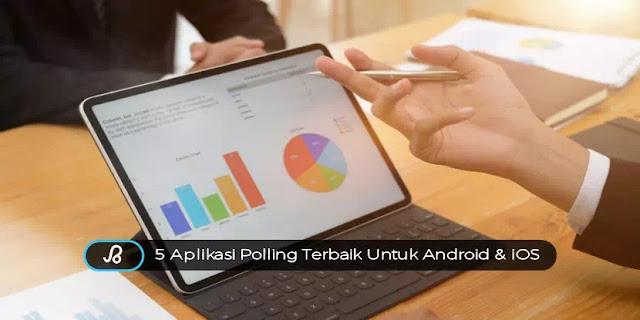 Aplikasi Polling Gratis Terbaik Untuk Android dan iOS