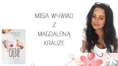 Misja Wywiad z Magdaleną Krauze