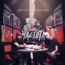 Na Maciota - Mc Don Juan e MC Neguinho do Kaxeta Mp3