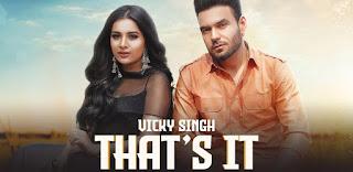That's it Lyrics in English – Vicky Singh | Simar Kaur