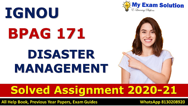BPAG 171 DISASTER MANAGEMENT Solved Assignment 2020-21, BPAG 171 Solved Assignment 2020-21, IGNOU BPAG 171 Solved Assignment 2020-21, BA Assignment 2020-21