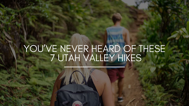 You've never heard of these 7 Utah Valley hikes