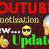 YouTube Monetization New Update September 2018 : YouTubde Monetization Update 2018 In Hindi
