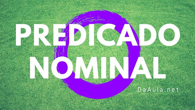 Língua Portuguesa: O que é Predicado Nominal