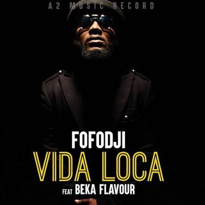 Download Mp3 | Fofodji ft Beka Flavour - Vida Loca