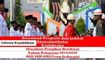 Program dan Jadwal Ekstrakurikuler Paskibra Tahun Pelajaran 2019/2020, http://www.librarypendidikan.com/