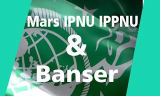 Lirik Lagu Mars IPNU IPPNU dan Banser Sebagai Banom NU Indonesia