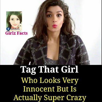 Tag That Girl  Who Looks Very Innocent But Is Actually Super Crazy