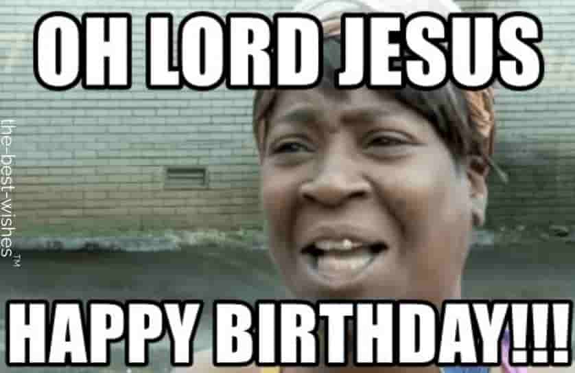 black people memes oh lord jesus hapy birthday