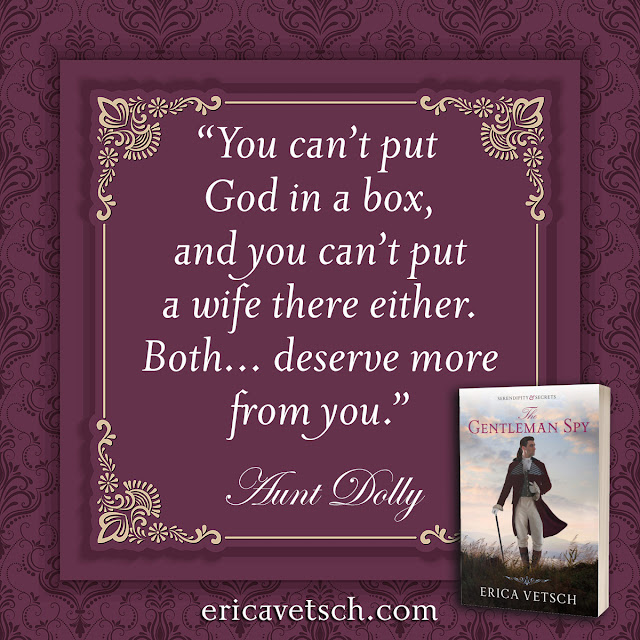 book cover of The Gentleman Spy; text: You can't put God in a box, and you can't put a wife there either. Both...deserve more from you. Aunt Dolly; ericavetsch.com