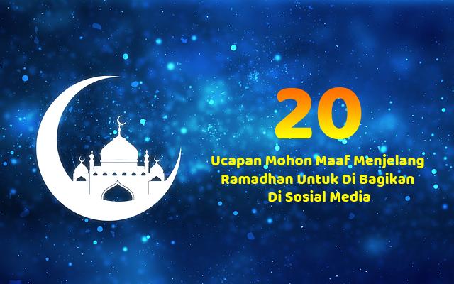 20 Ucapan Mohon Maaf Menjelang Ramadhan Untuk Di Bagikan Di Sosial Media