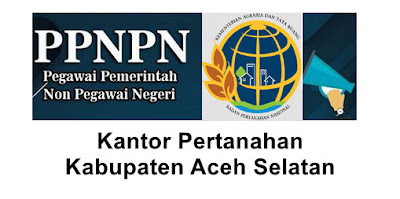 Lowongan Kerja Aceh Selatan PPNPN Kantah