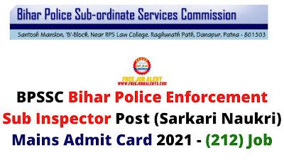 Sarkari Exam: BPSSC Bihar Police Enforcement Sub Inspector Post (Sarkari Naukri) Mains Admit Card 2021 - (212) Job