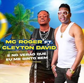 Cleyton David - É No Verão Onde Me Sinto Bem (feat. Mc Roger)