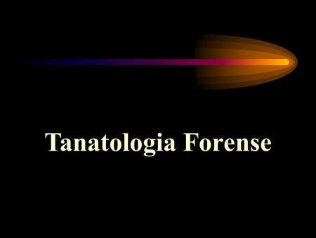 Qual é o estudo da chamada Tanatologia?