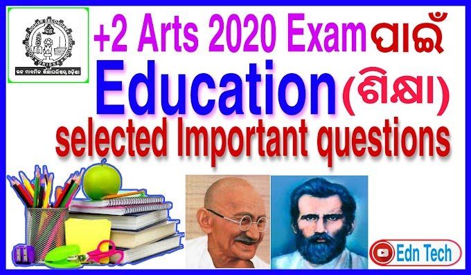 most possible important questions of Education for +2 Arts chse exam 2020