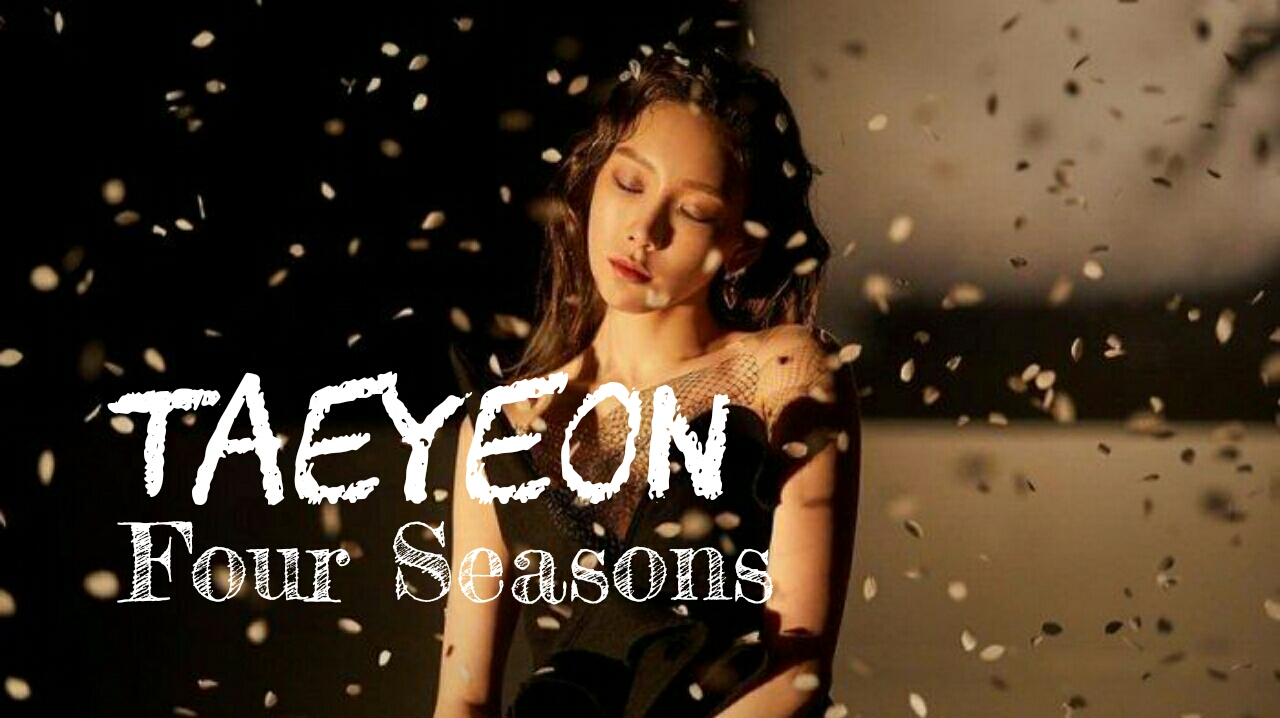 Lirik Lagu Four Seasons Taeyeon Dan Terjemahannya Kiky Lirik
