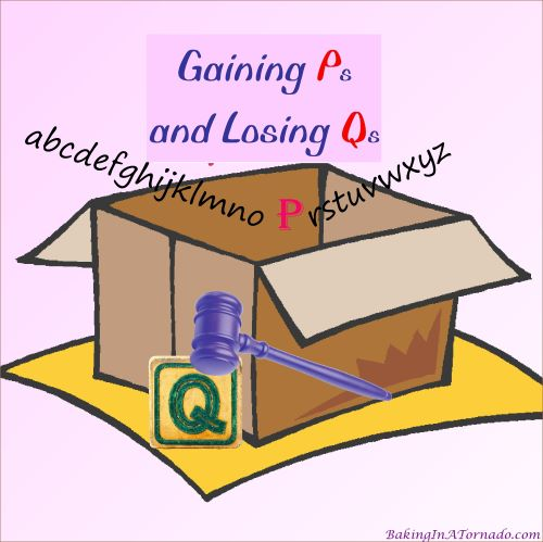 Gaining Ps and Losing Qs | Graphic designed by and property of www.BakingInATornado.com | #politics #MyGraphics