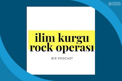 İlim Kurgu Rock Operası Podcast