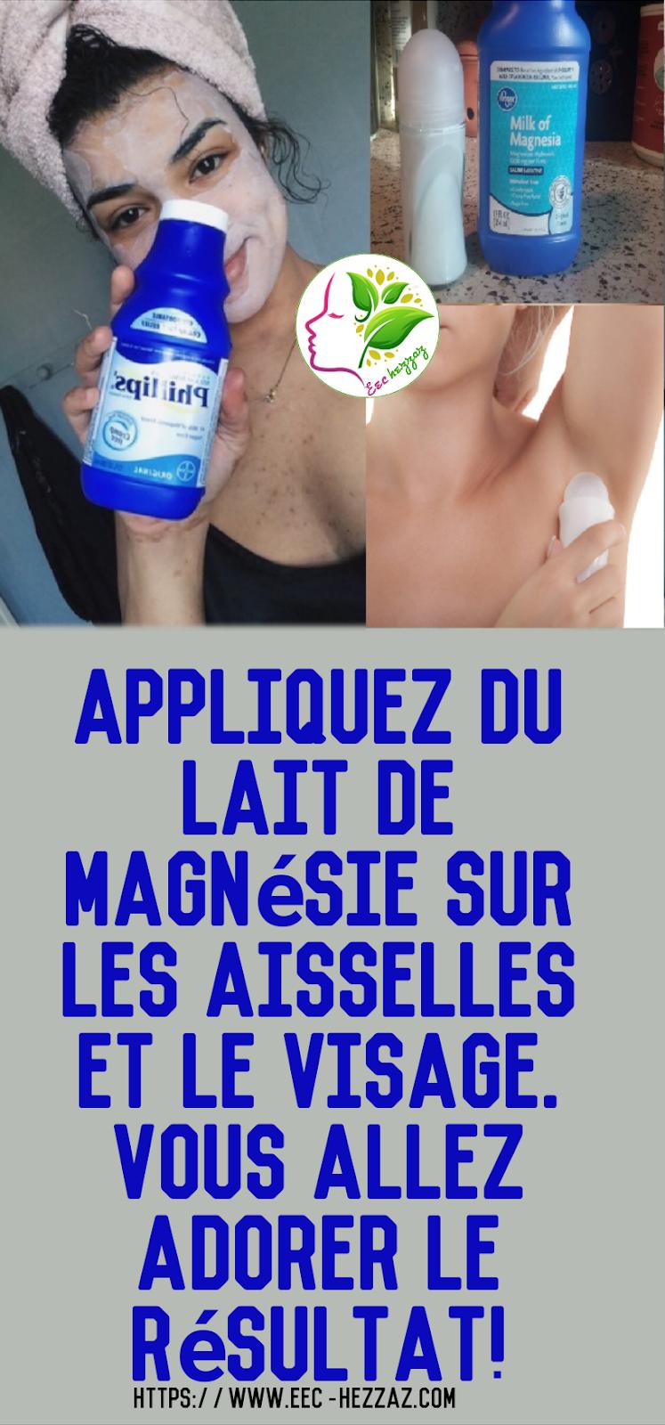 Appliquez du lait de magnésie sur les aisselles et le visage. Vous allez adorer le résultat!