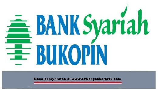 LOWONGAN BANK SYARIAH BUKOPIN