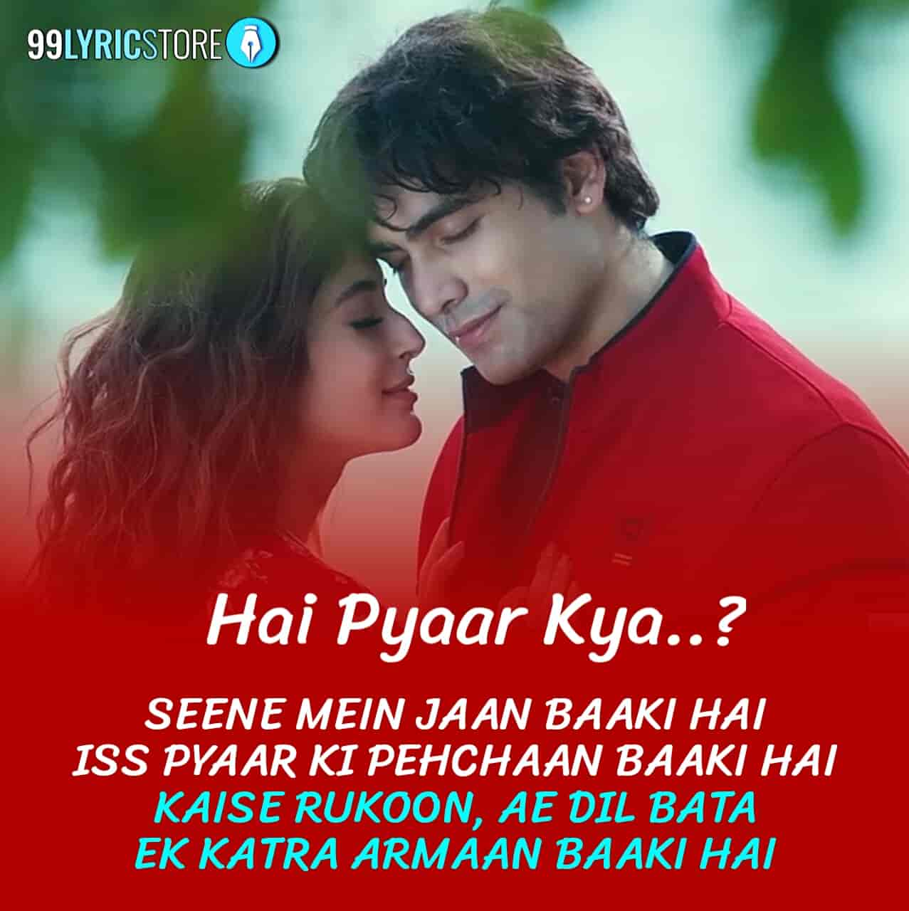 Hai pyaar kya song sung by Jubin Nautiyal
