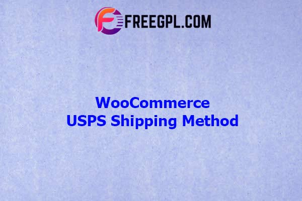 WooCommerce USPS Shipping Method Nulled Download Free
