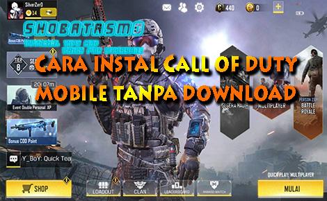 Cara Install Call of Duty Mobile Tanpa Download